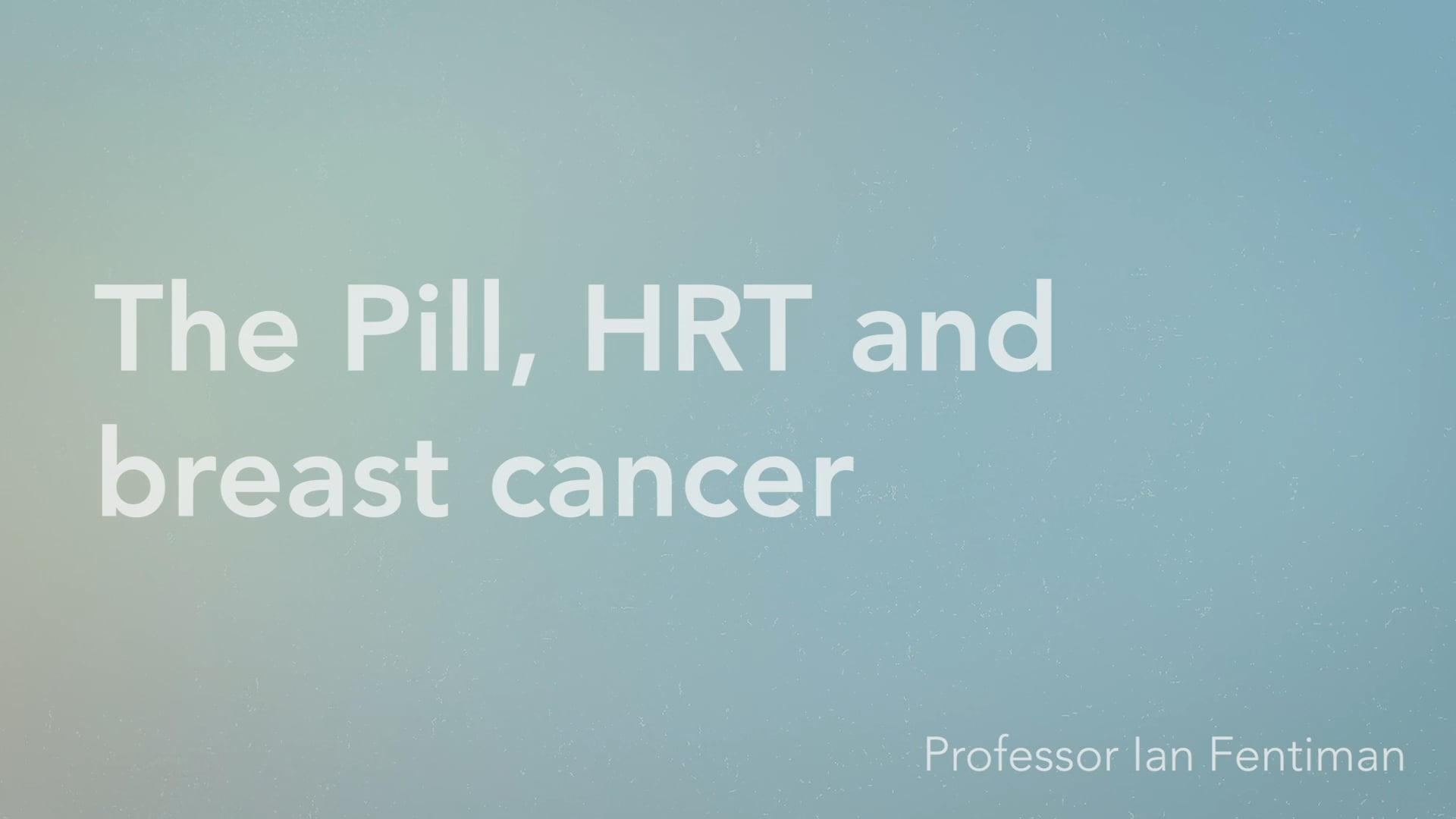 The Pill, HRT and breast cancer - Vimeo thumbnail