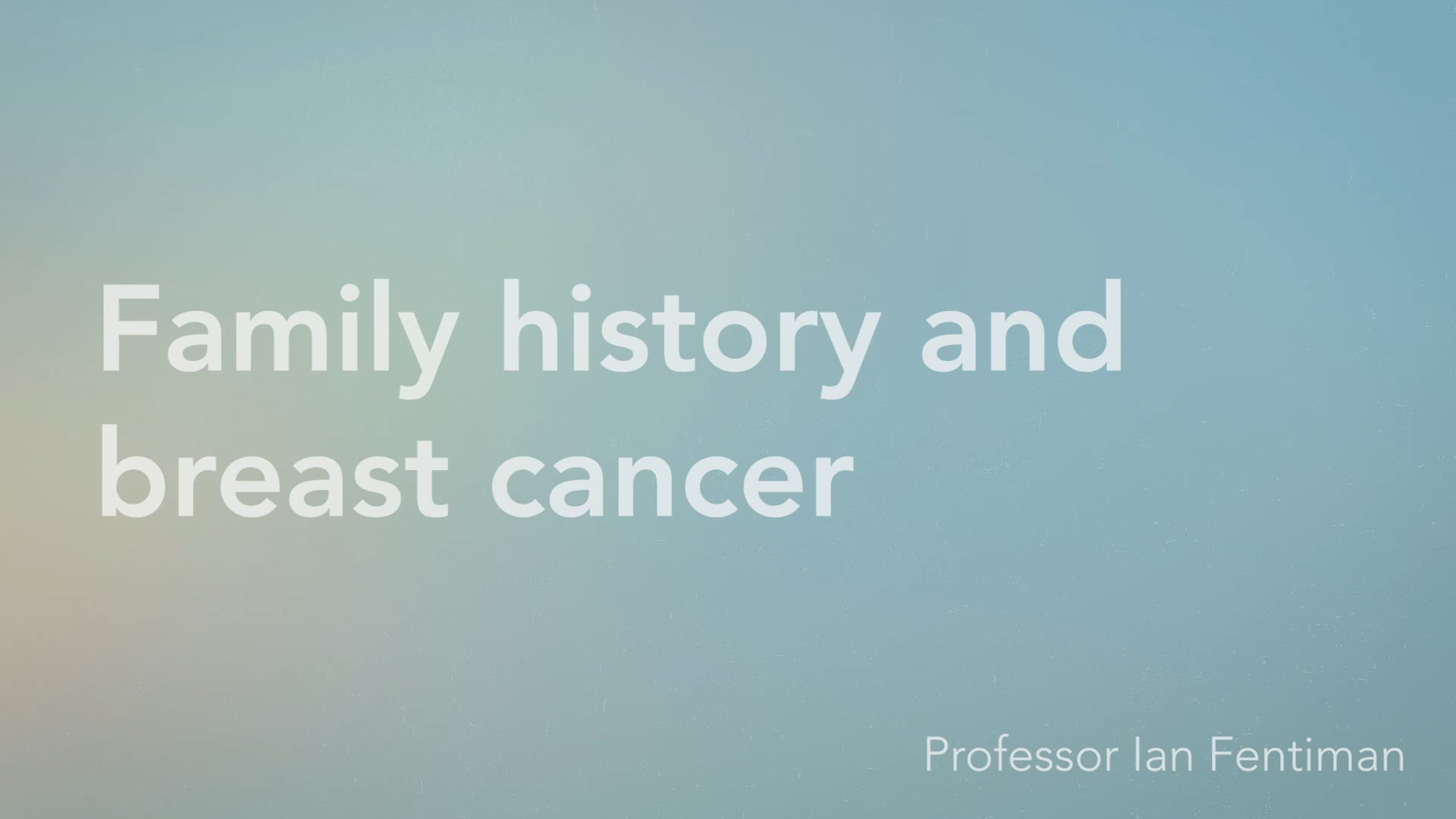 Family history and breast cancer - Vimeo thumbnail