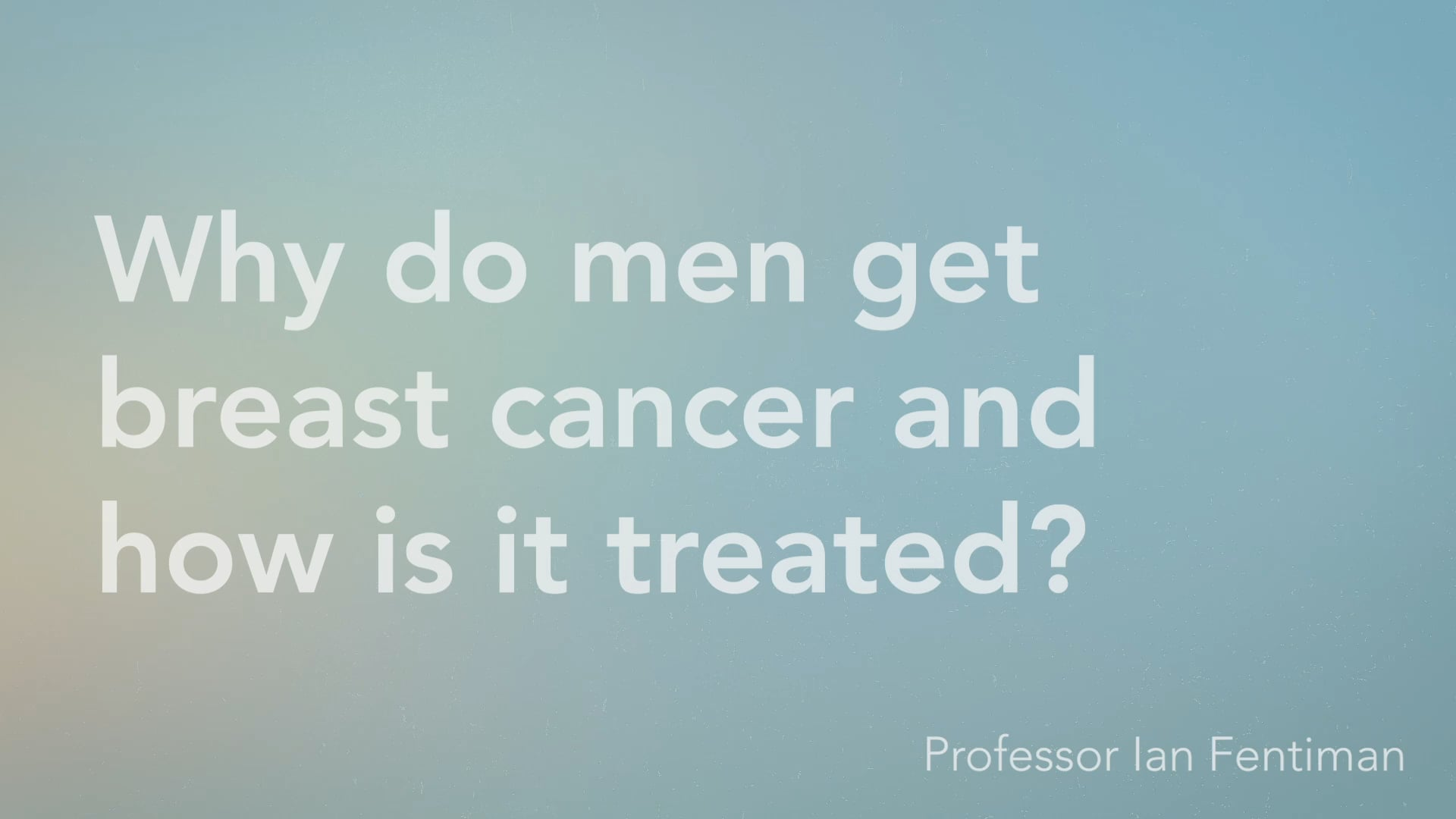 Why do men get breast cancer and how is it treated - Vimeo thumbnail