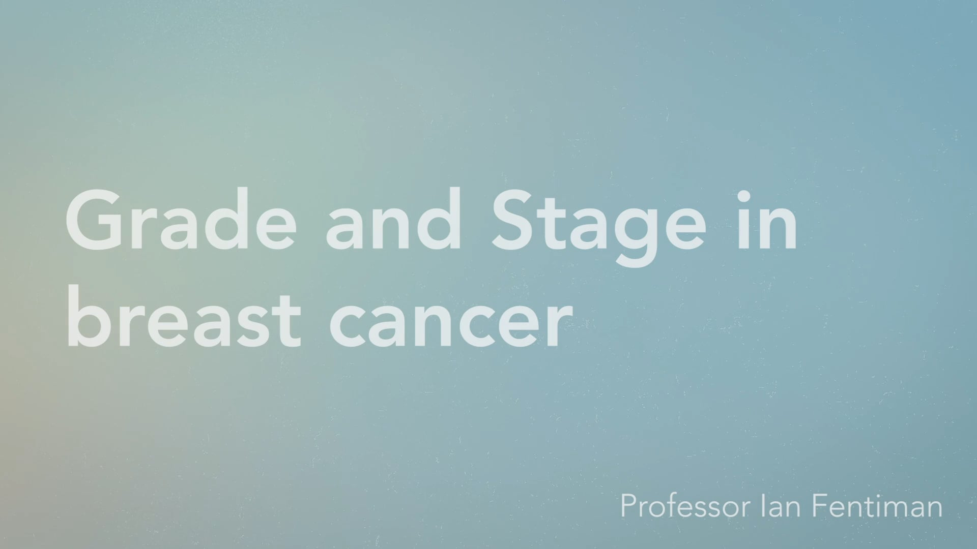 Grade and Stage in breast cancer - Vimeo thumbnail